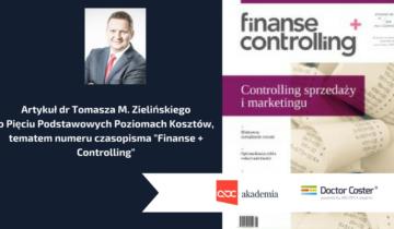 """Artykuł dr Tomasza M. Zielińskiego o pięciu podstawowych poziomach kosztów, tematem nr czasopisma """"Finanse+Controlling"""""""