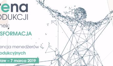 ABC Akademia Partnerem na konferencji dla firm produkcyjnych - ARENA PRODUKCJI - marzec 2019