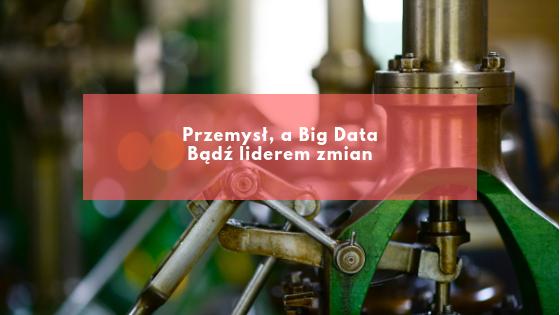 przemysł, a big data